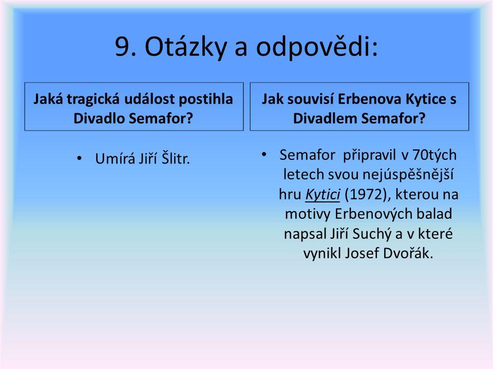9. Otázky a odpovědi: Jaká tragická událost postihla Divadlo Semafor.