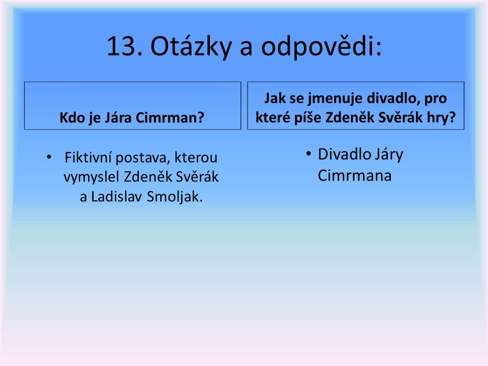 13. Otázky a odpovědi: Kdo je Jára Cimrman.