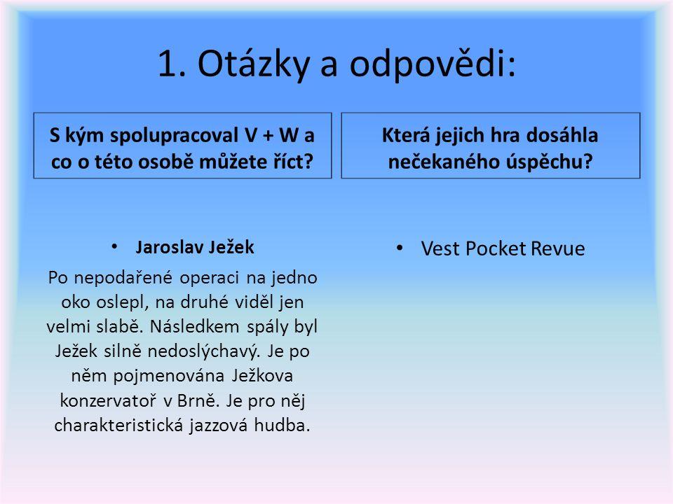 12.Otázky a odpovědi: Vyjmenujte alespoň 3 písně Zdeňka Svěráka, s kým je tvořil.
