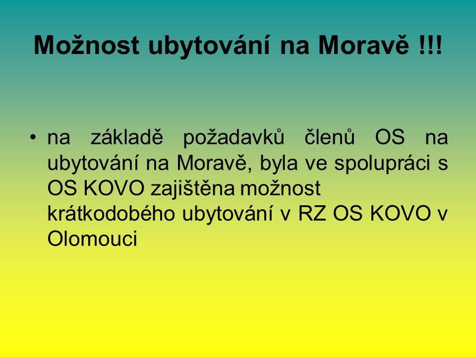 Možnost ubytování na Moravě !!! na základě požadavků členů OS na ubytování na Moravě, byla ve spolupráci s OS KOVO zajištěna možnost krátkodobého ubyt