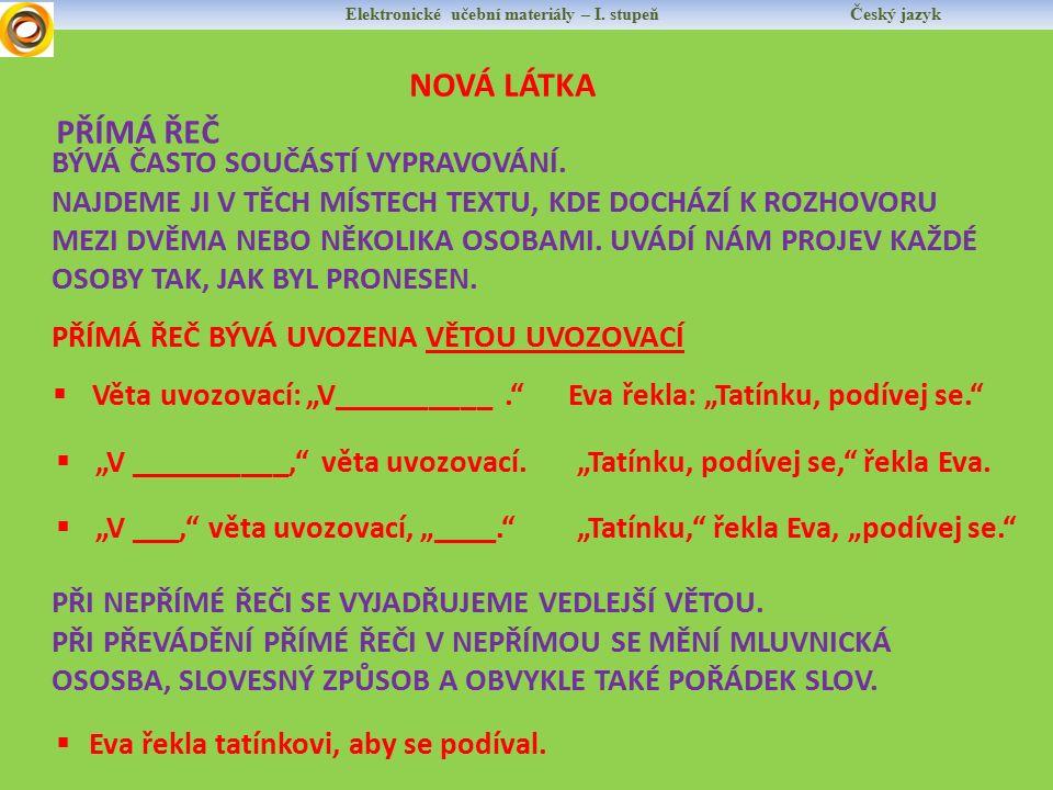Elektronické učební materiály – I. stupeň Český jazyk NOVÁ LÁTKA BÝVÁ ČASTO SOUČÁSTÍ VYPRAVOVÁNÍ.
