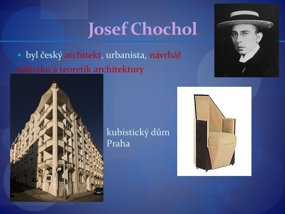 Josef Chochol byl český architekt, urbanista, návrhář nábytku a teoretik architektury kubistický dům Praha