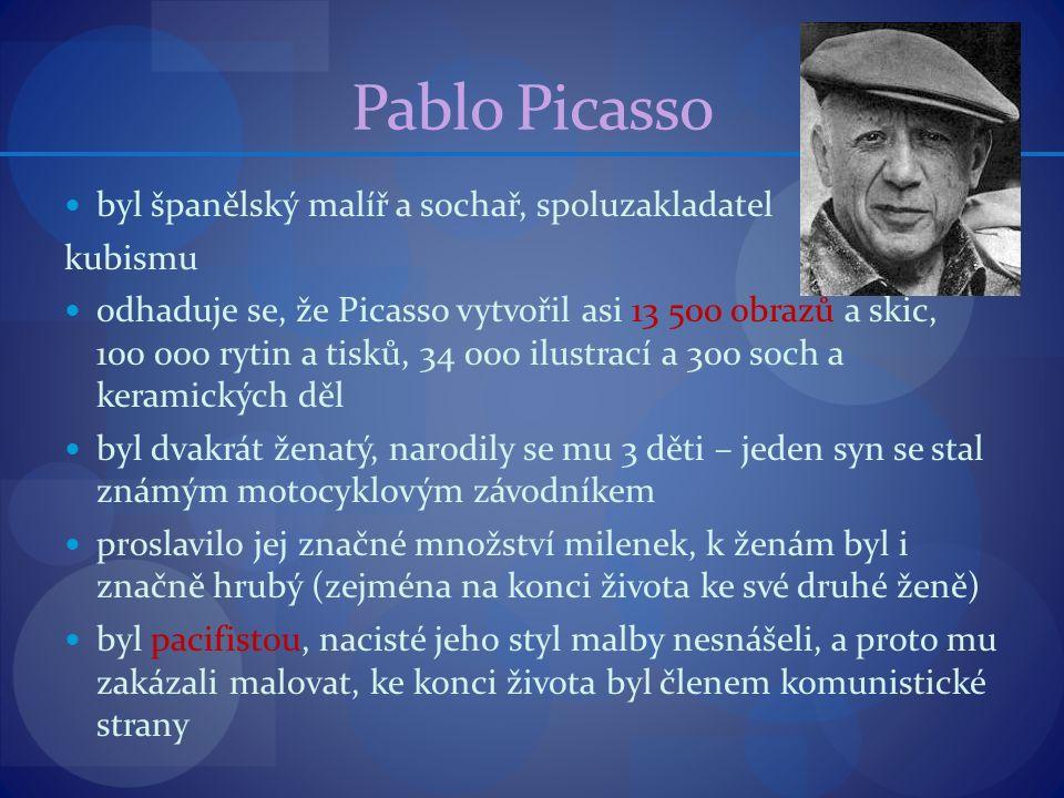 Pablo Picasso byl španělský malíř a sochař, spoluzakladatel kubismu odhaduje se, že Picasso vytvořil asi 13 500 obrazů a skic, 100 000 rytin a tisků,
