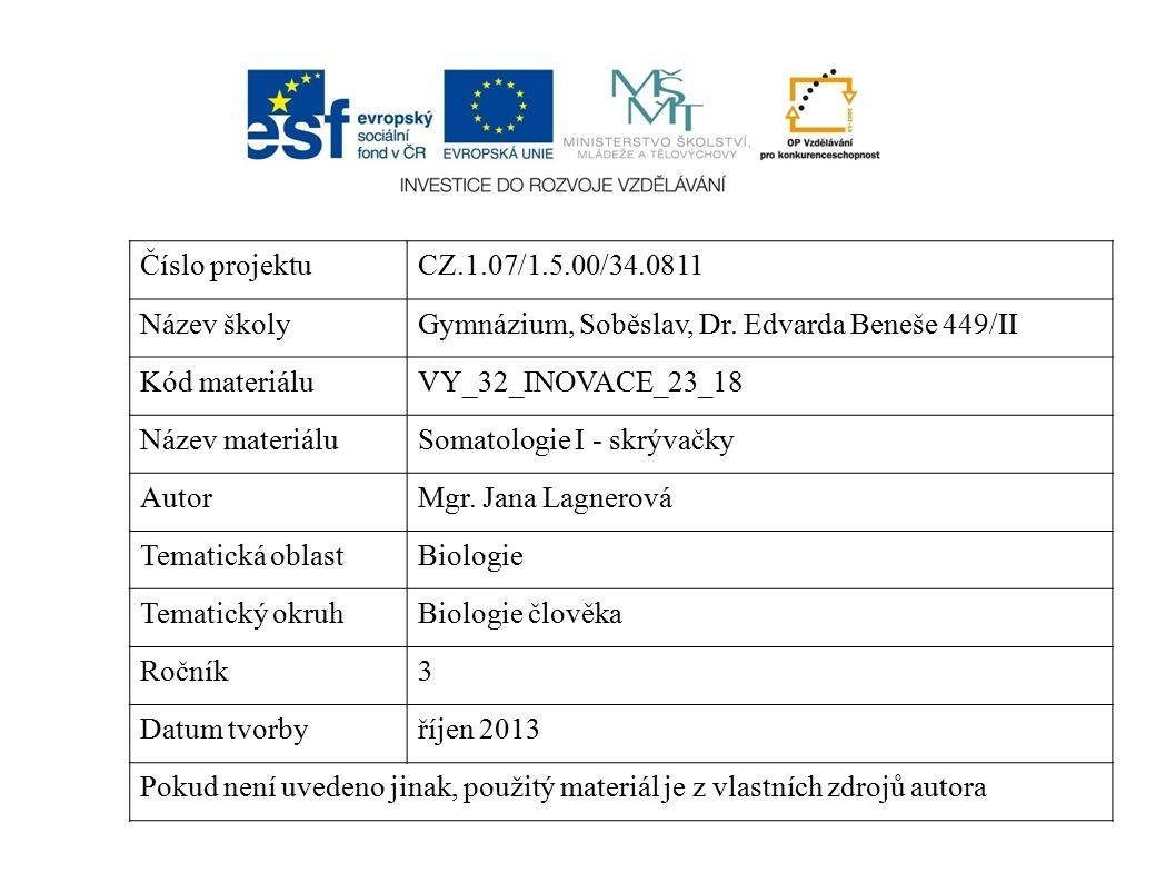 Číslo projektuCZ.1.07/1.5.00/34.0811 Název školyGymnázium, Soběslav, Dr. Edvarda Beneše 449/II Kód materiáluVY_32_INOVACE_23_18 Název materiáluSomatol