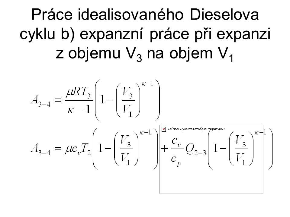 Práce idealisovaného Dieselova cyklu b) expanzní práce při expanzi z objemu V 3 na objem V 1