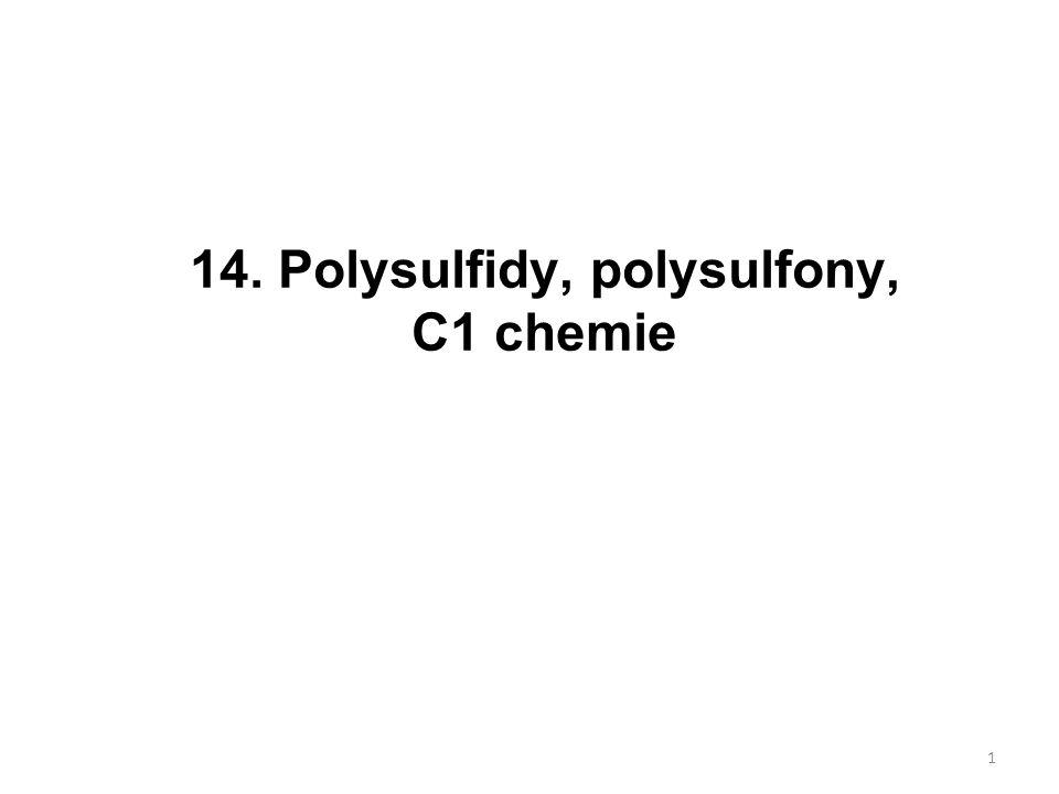 14. Polysulfidy, polysulfony, C1 chemie 1