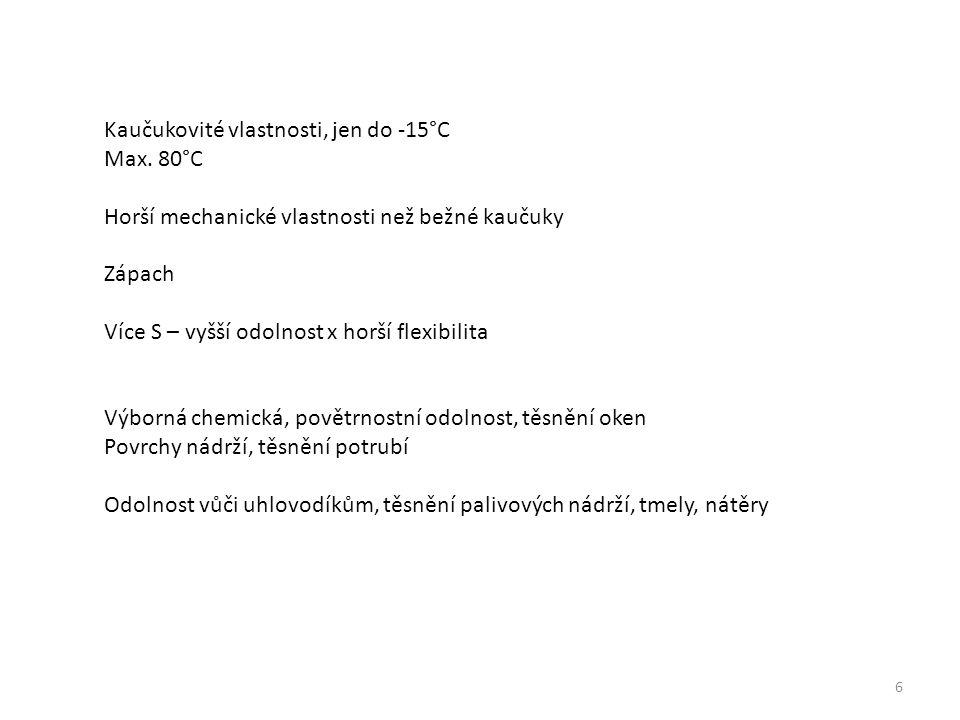 6 Kaučukovité vlastnosti, jen do -15°C Max.