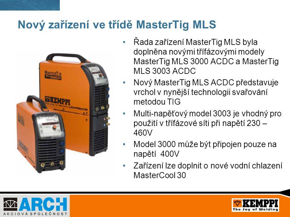 Nový zařízení ve třídě MasterTig MLS Řada zařízení MasterTig MLS byla doplněna novými třífázovými modely MasterTig MLS 3000 ACDC a MasterTig MLS 3003