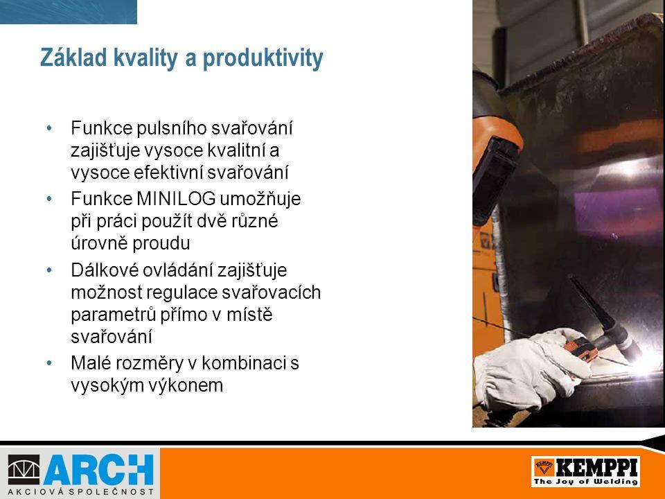 Základ kvality a produktivity Funkce pulsního svařování zajišťuje vysoce kvalitní a vysoce efektivní svařování Funkce MINILOG umožňuje při práci použí