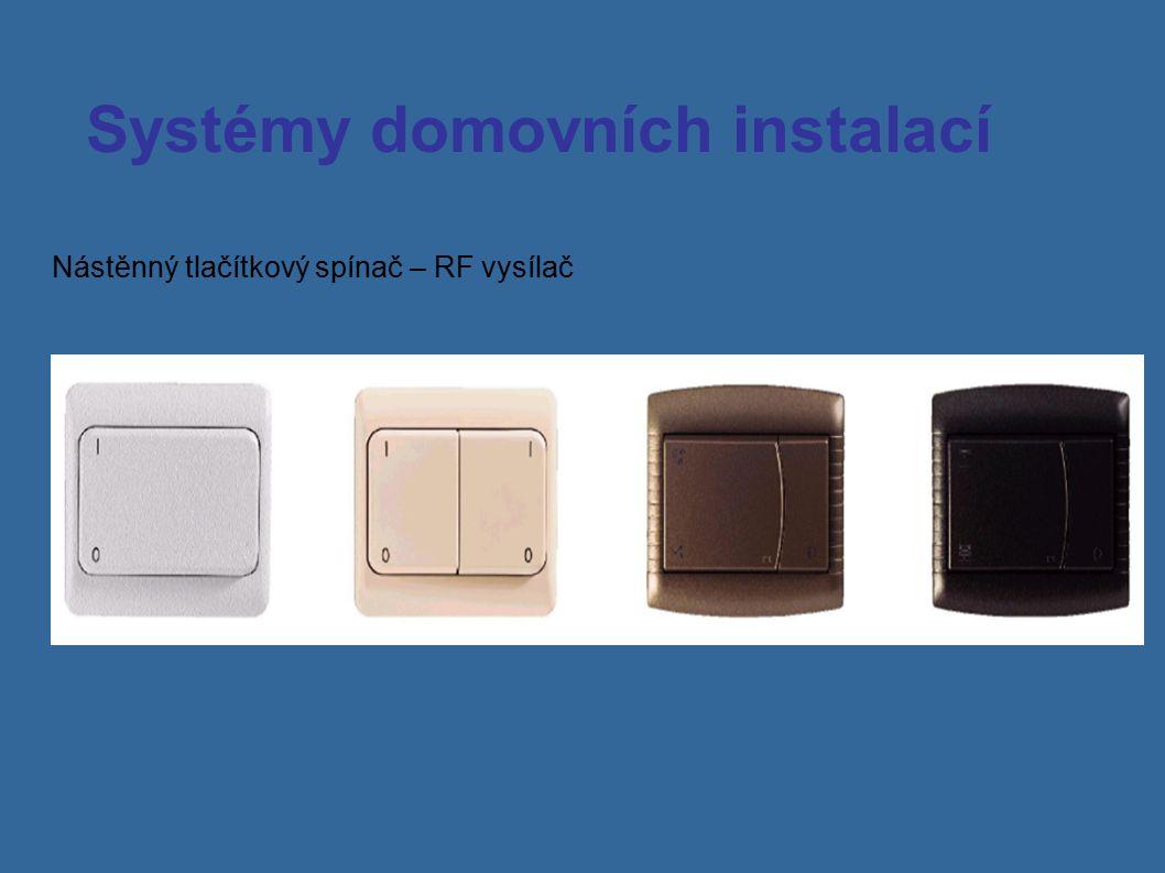 Systémy domovních instalací Nástěnný tlačítkový spínač – RF vysílač