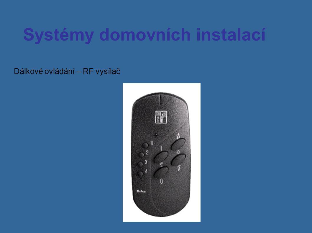 Systémy domovních instalací Dálkové ovládání – RF vysílač