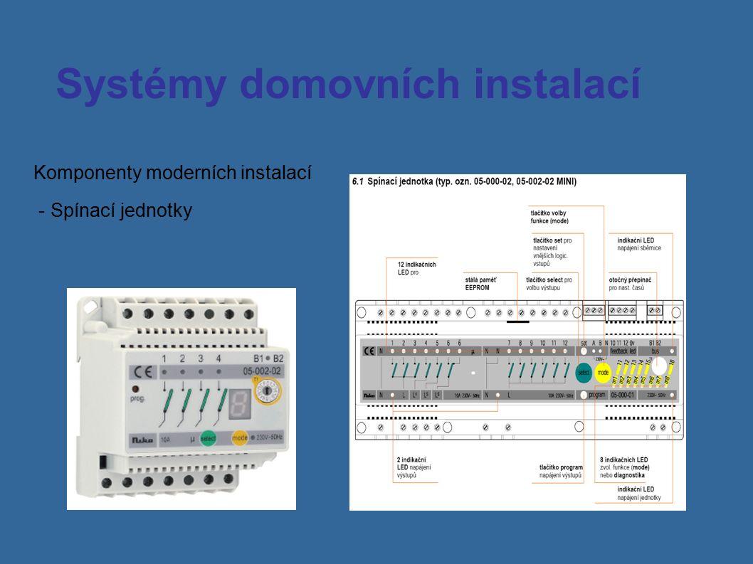 Systémy domovních instalací Komponenty moderních instalací - Spínací jednotky