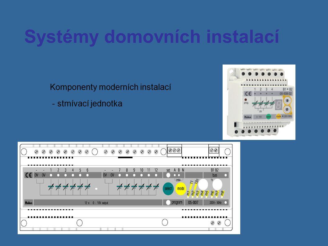 Systémy domovních instalací Komponenty moderních instalací - stmívací jednotka