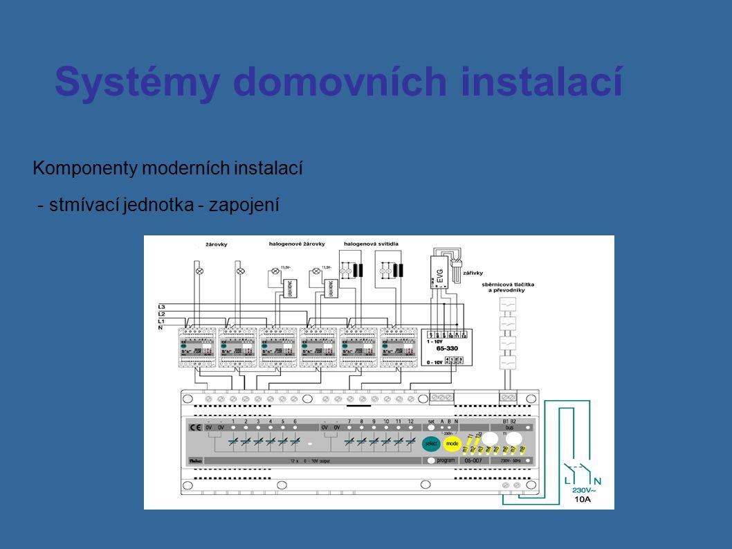 Systémy domovních instalací Komponenty moderních instalací - stmívací jednotka - zapojení
