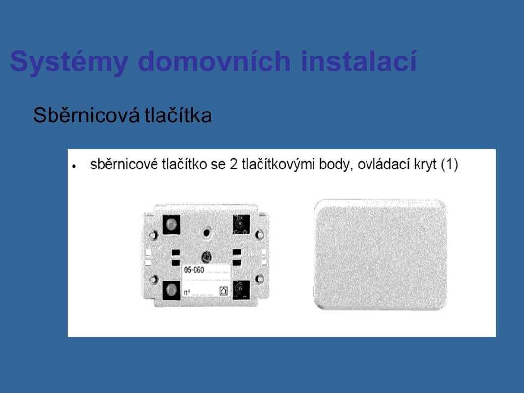 Systémy domovních instalací Sběrnicová tlačítka