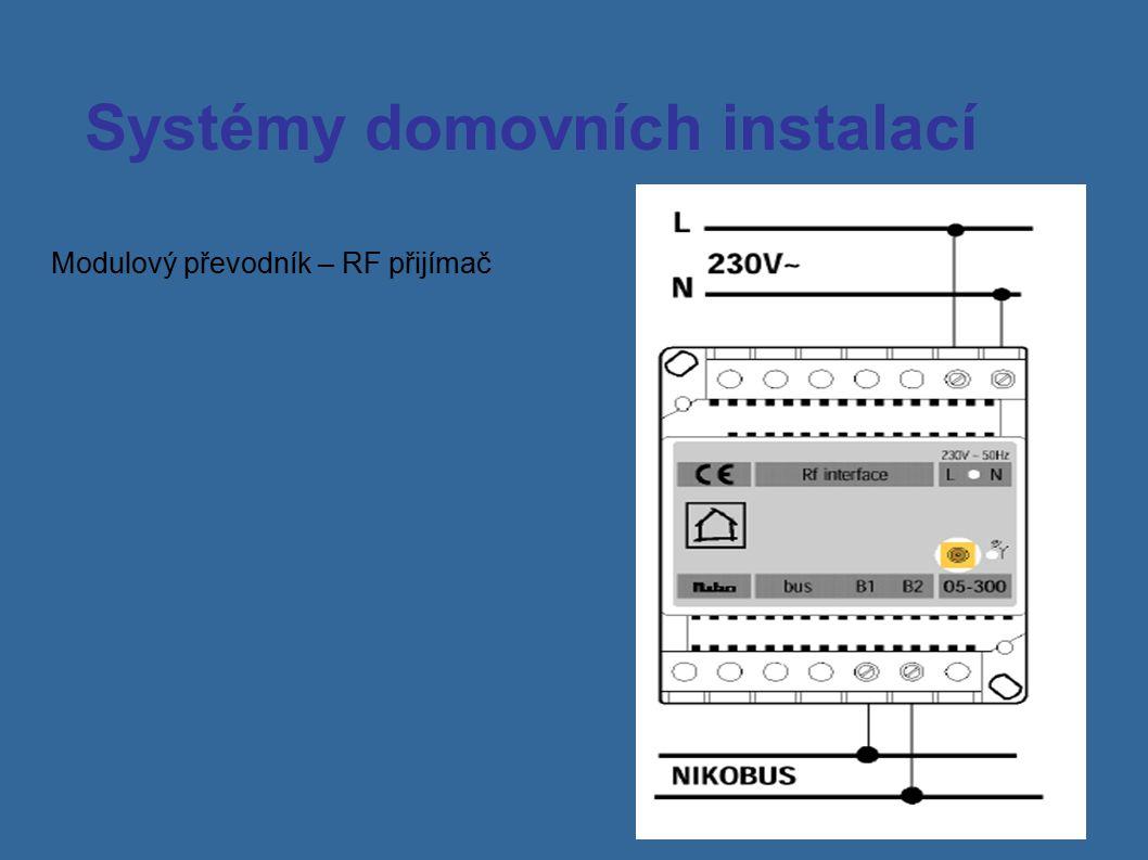 Systémy domovních instalací Modulový převodník – RF přijímač