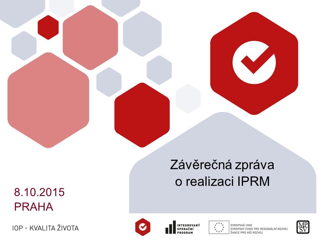 Závěrečná zpráva o realizaci IPRM 8.10.2015 PRAHA