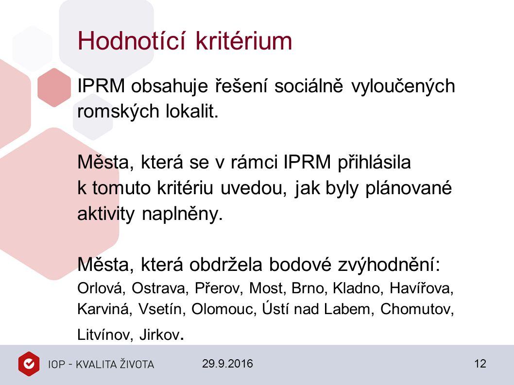 Hodnotící kritérium IPRM obsahuje řešení sociálně vyloučených romských lokalit.