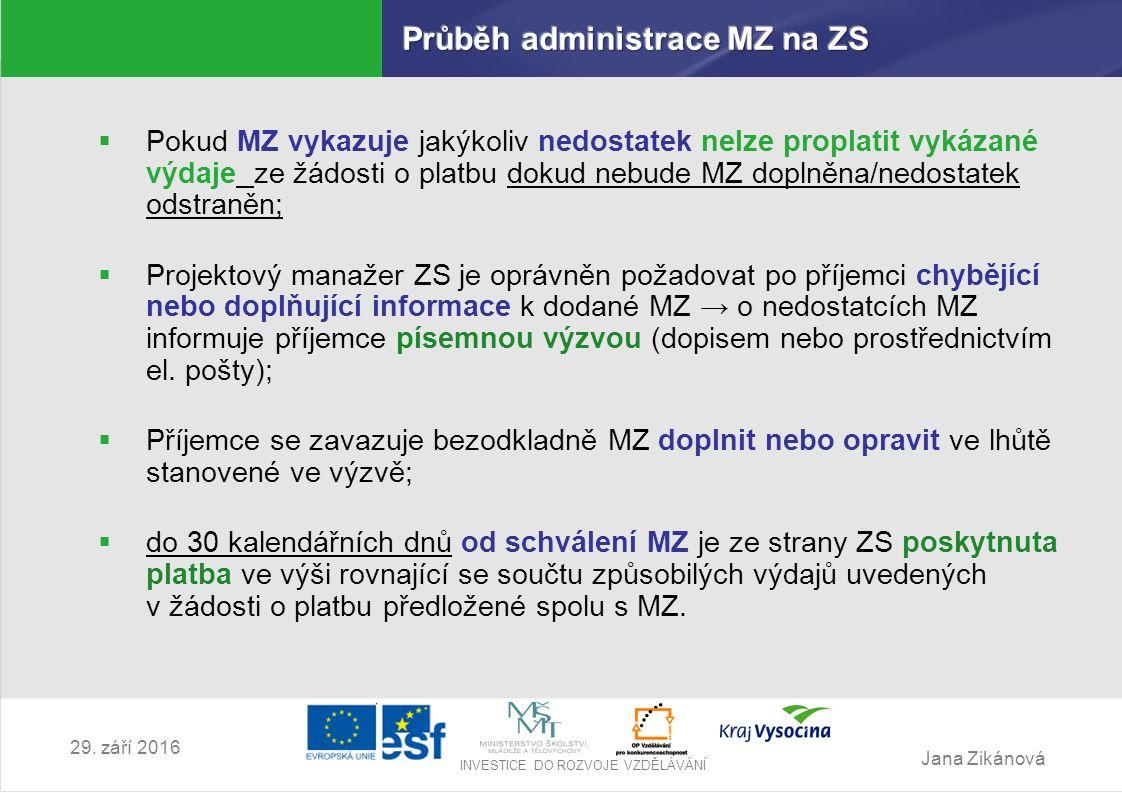 Jana Zikánová INVESTICE DO ROZVOJE VZDĚLÁVÁNÍ 29.září 2016 II.