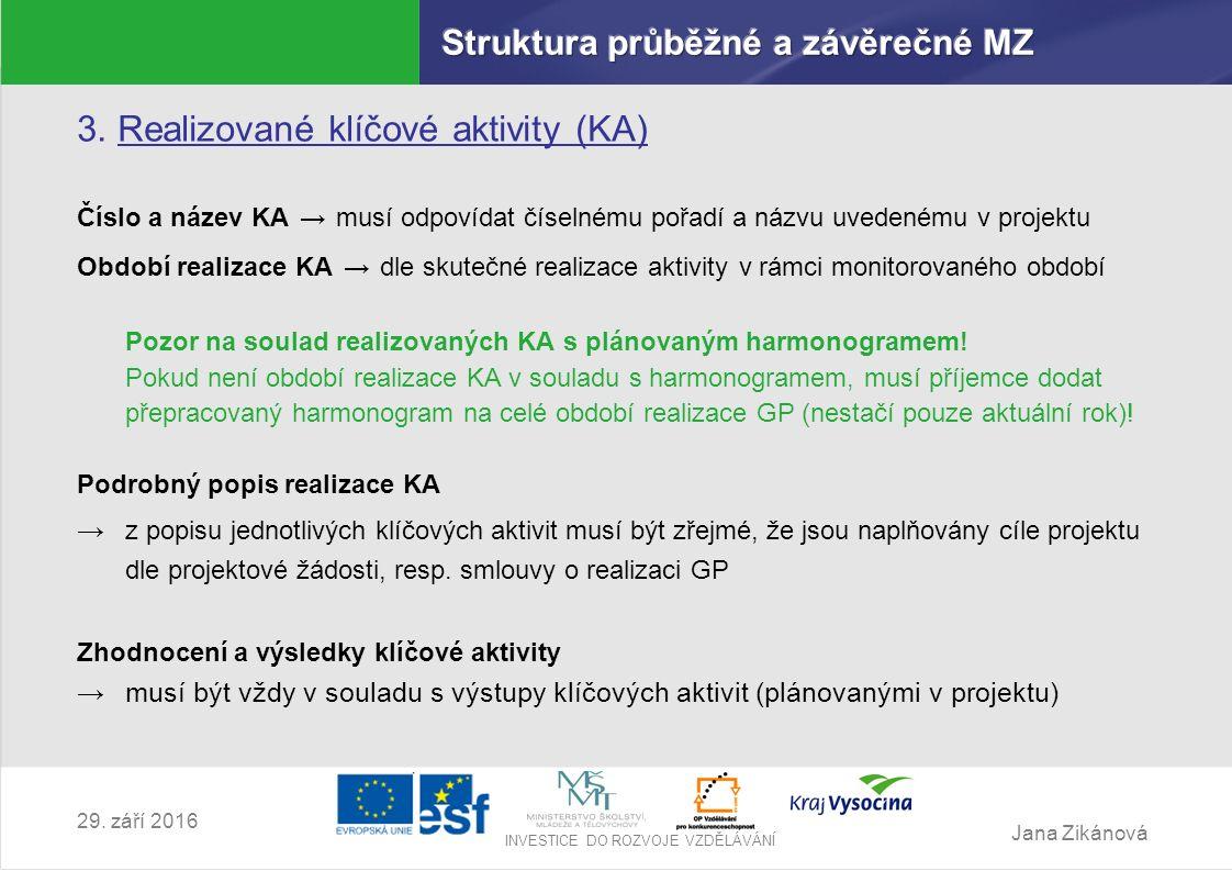 Jana Zikánová INVESTICE DO ROZVOJE VZDĚLÁVÁNÍ 29.září 2016 4.