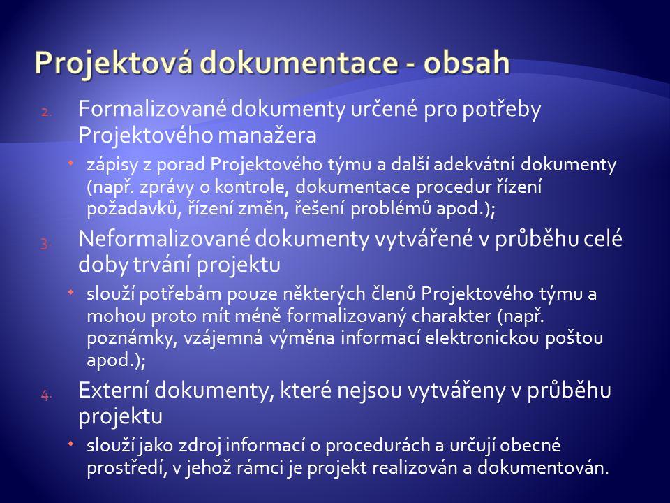 2. Formalizované dokumenty určené pro potřeby Projektového manažera  zápisy z porad Projektového týmu a další adekvátní dokumenty (např. zprávy o kon