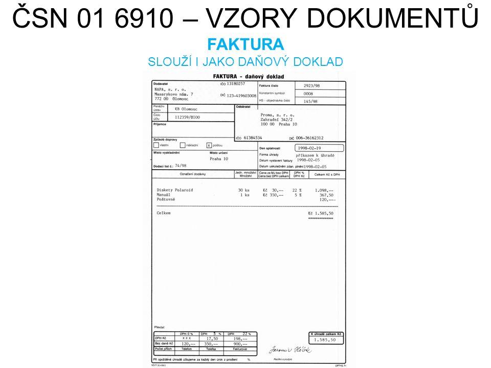 ČSN 01 6910 – VZORY DOKUMENTŮ FAKTURA SLOUŽÍ I JAKO DAŇOVÝ DOKLAD HAMISH2K. cs.wikipedia.org [online]. [cit. 22.7.2013]. Dostupný na WWW: http://cs.wi