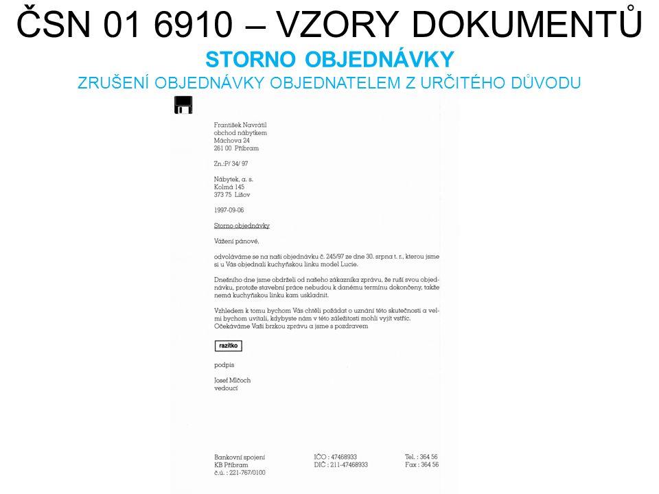 ČSN 01 6910 – VZORY DOKUMENTŮ STORNO OBJEDNÁVKY ZRUŠENÍ OBJEDNÁVKY OBJEDNATELEM Z URČITÉHO DŮVODU HAMISH2K. cs.wikipedia.org [online]. [cit. 22.7.2013