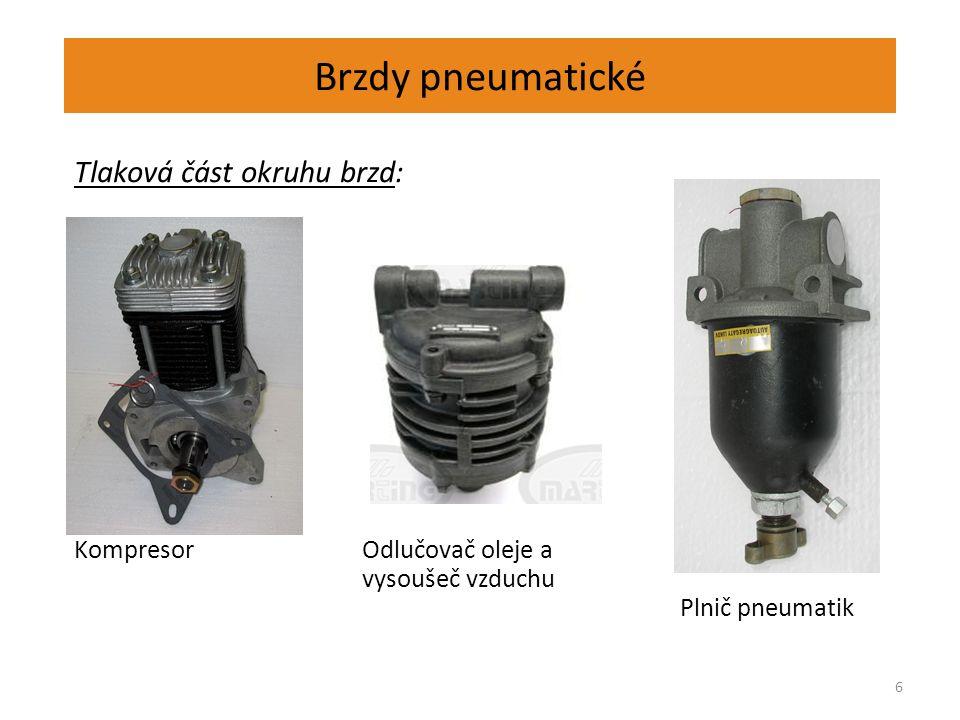 Brzdy pneumatické 6 Tlaková část okruhu brzd: KompresorOdlučovač oleje a vysoušeč vzduchu Plnič pneumatik