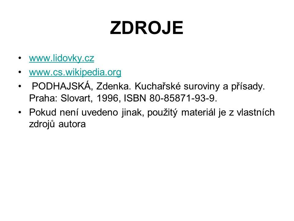 ZDROJE www.lidovky.cz www.cs.wikipedia.org PODHAJSKÁ, Zdenka.