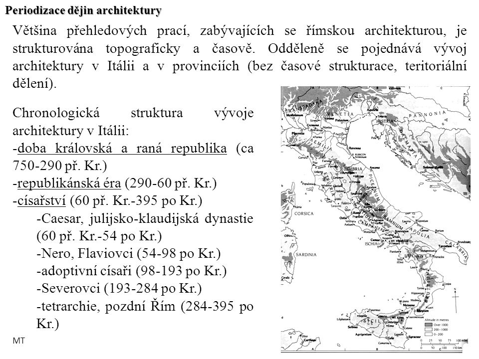Periodizace dějin architektury Většina přehledových prací, zabývajících se římskou architekturou, je strukturována topograficky a časově. Odděleně se