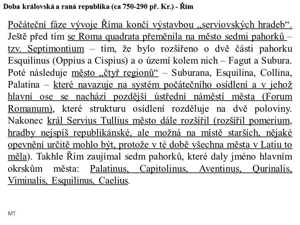 """Počáteční fáze vývoje Říma končí výstavbou """"serviovských hradeb"""". Ještě před tím se Roma quadrata přeměnila na město sedmi pahorků – tzv. Septimontium"""