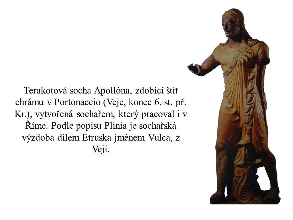 Terakotová socha Apollóna, zdobící štít chrámu v Portonaccio (Veje, konec 6. st. př. Kr.), vytvořená sochařem, který pracoval i v Říme. Podle popisu P