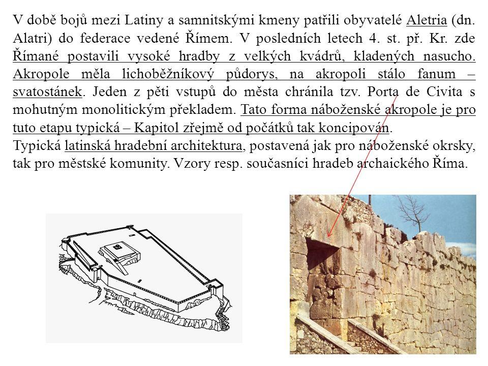 V době bojů mezi Latiny a samnitskými kmeny patřili obyvatelé Aletria (dn. Alatri) do federace vedené Římem. V posledních letech 4. st. př. Kr. zde Ří