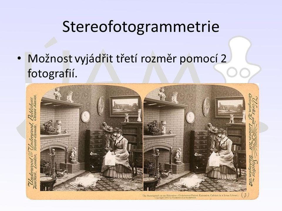 Stereofotogrammetrie Možnost vyjádřit třetí rozměr pomocí 2 fotografií.