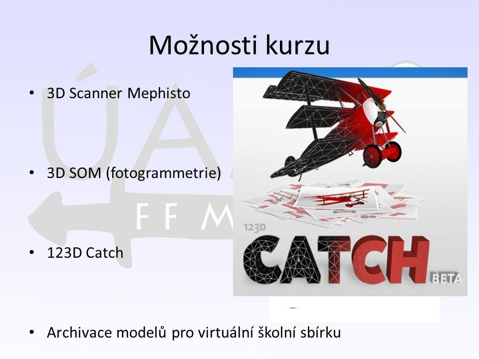Možnosti kurzu 3D Scanner Mephisto 3D SOM (fotogrammetrie) 123D Catch Archivace modelů pro virtuální školní sbírku