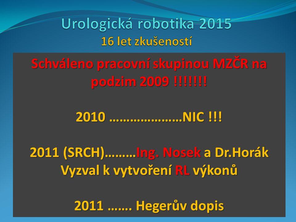 Schváleno pracovní skupinou MZČR na podzim 2009 !!!!!!.