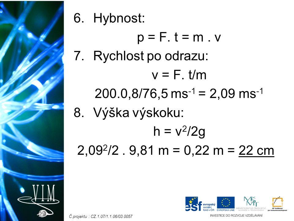 Č.projektu : CZ.1.07/1.1.06/03.0057 6.Hybnost: p = F.