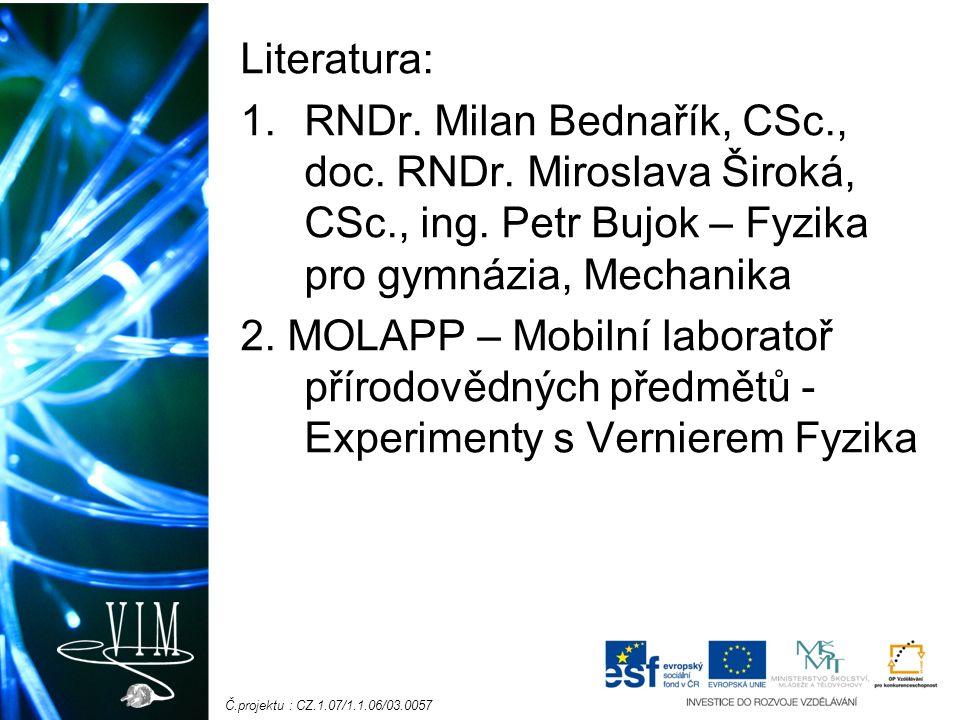 Č.projektu : CZ.1.07/1.1.06/03.0057 Literatura: 1.RNDr.