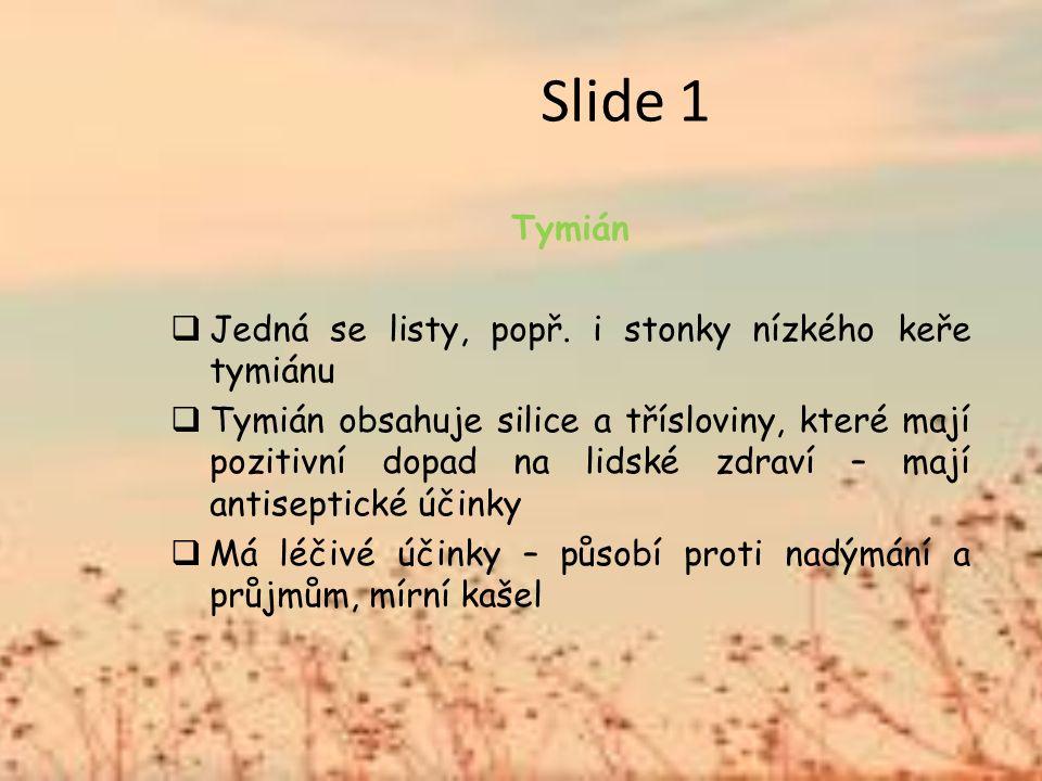 Slide 1 Tymián  Jedná se listy, popř.