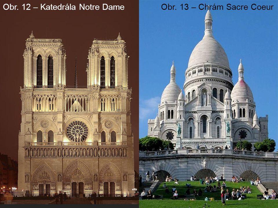 Obr. 12 – Katedrála Notre DameObr. 13 – Chrám Sacre Coeur