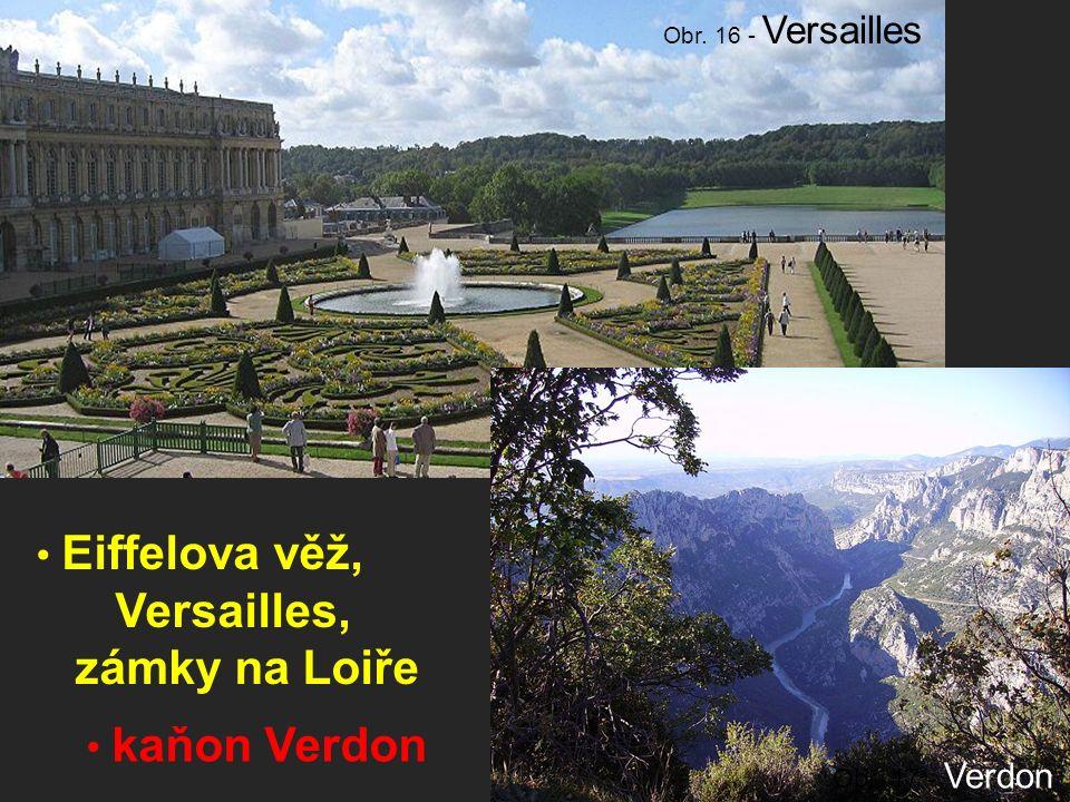 Eiffelova věž, Versailles, zámky na Loiře kaňon Verdon Obr. 16 - Versailles Obr. 17 - Verdon