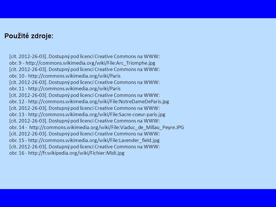 [cit. 2012-26-03]. Dostupný pod licencí Creative Commons na WWW: obr. 9 - http://commons.wikimedia.org/wiki/File:Arc_Triomphe.jpg [cit. 2012-26-03]. D