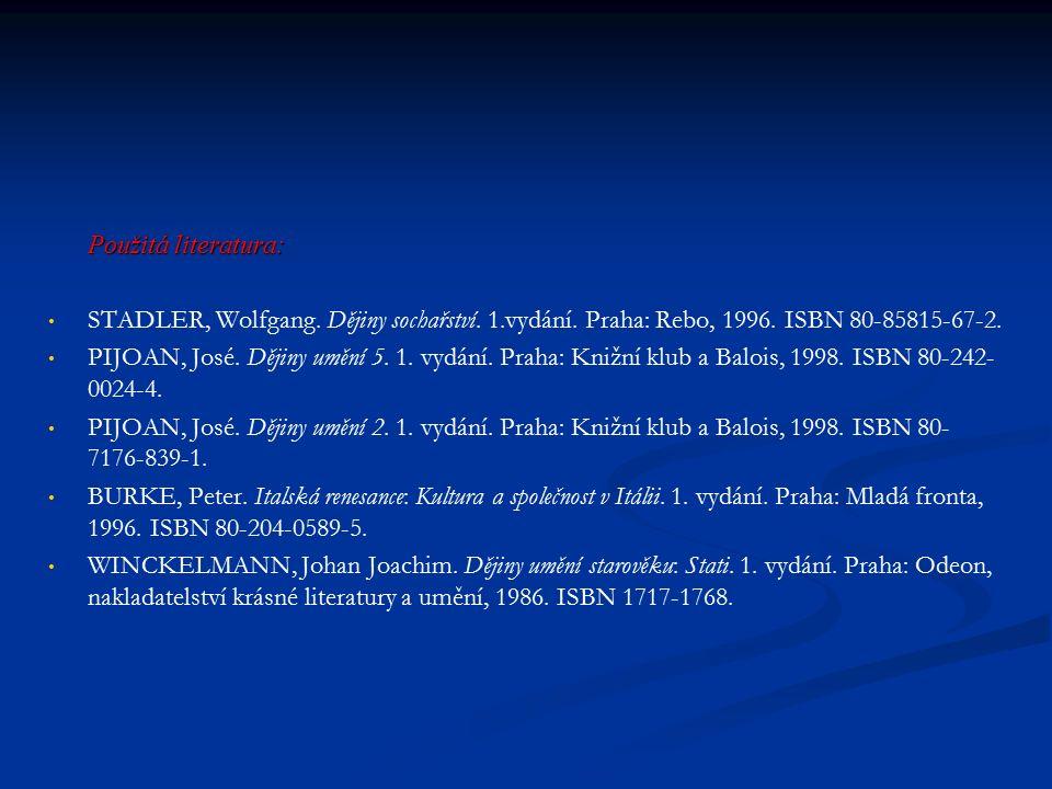 Použitá literatura: Použitá literatura: STADLER, Wolfgang.