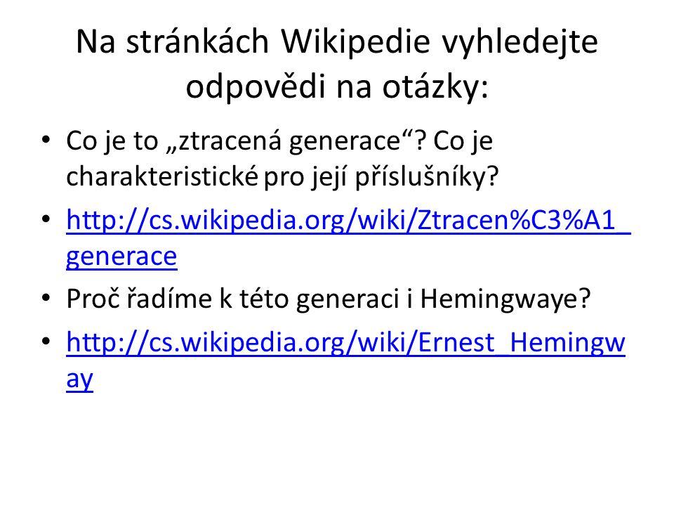 """Na stránkách Wikipedie vyhledejte odpovědi na otázky: Co je to """"ztracená generace ."""