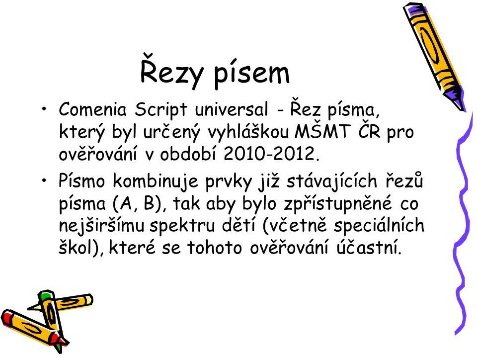 Řezy písem Comenia Script universal - Řez písma, který byl určený vyhláškou MŠMT ČR pro ověřování v období 2010-2012. Písmo kombinuje prvky již stávaj