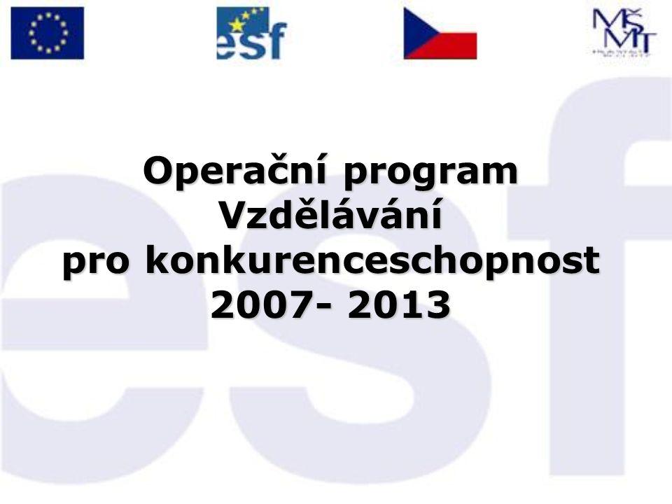Operační program Vzdělávání pro konkurenceschopnost 2007- 2013