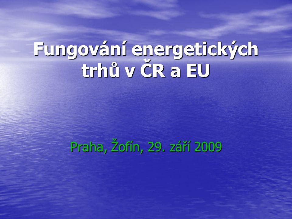 Fungování energetických trhů v ČR a EU Praha, Žofín, 29. září 2009