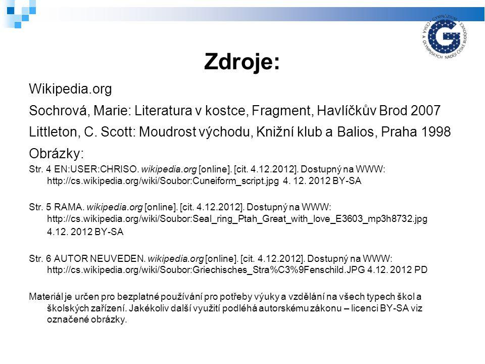 Zdroje: Wikipedia.org Sochrová, Marie: Literatura v kostce, Fragment, Havlíčkův Brod 2007 Littleton, C.