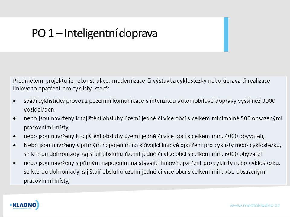 PO 1 – Inteligentní doprava Předmětem projektu je rekonstrukce, modernizace či výstavba cyklostezky nebo úprava či realizace liniového opatření pro cy