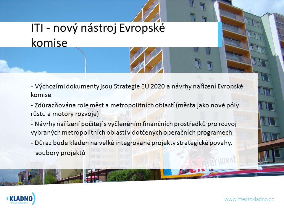 ITI - nový nástroj Evropské komise - Výchozími dokumenty jsou Strategie EU 2020 a návrhy nařízení Evropské komise - Zdůrazňována role měst a metropoli
